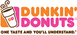 Dunkin' Donuts One Taste and You'll Understand.